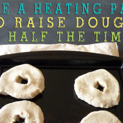 Use a Heating Pad to Raise Dough in Half the Time!