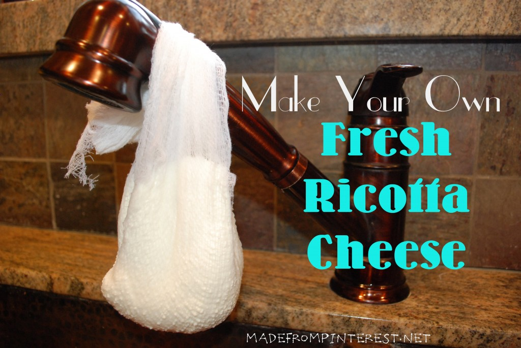 Make Your Own Fresh Ricotta Cheese