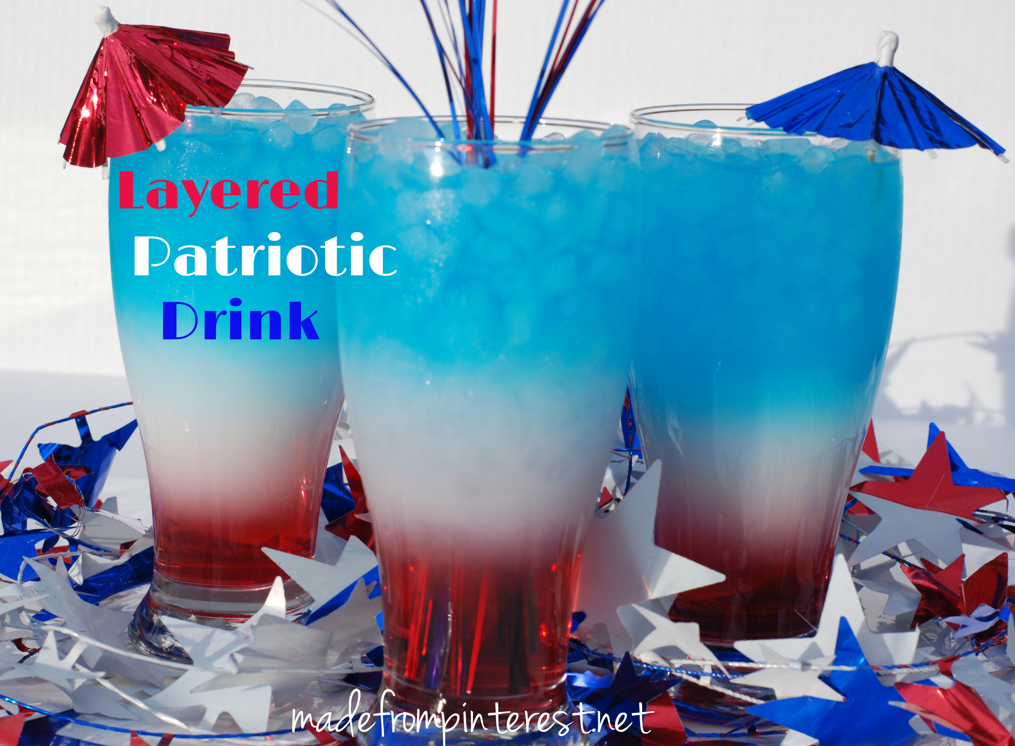 Layered Patriotic Drink. Can be made with different color layers too ...
