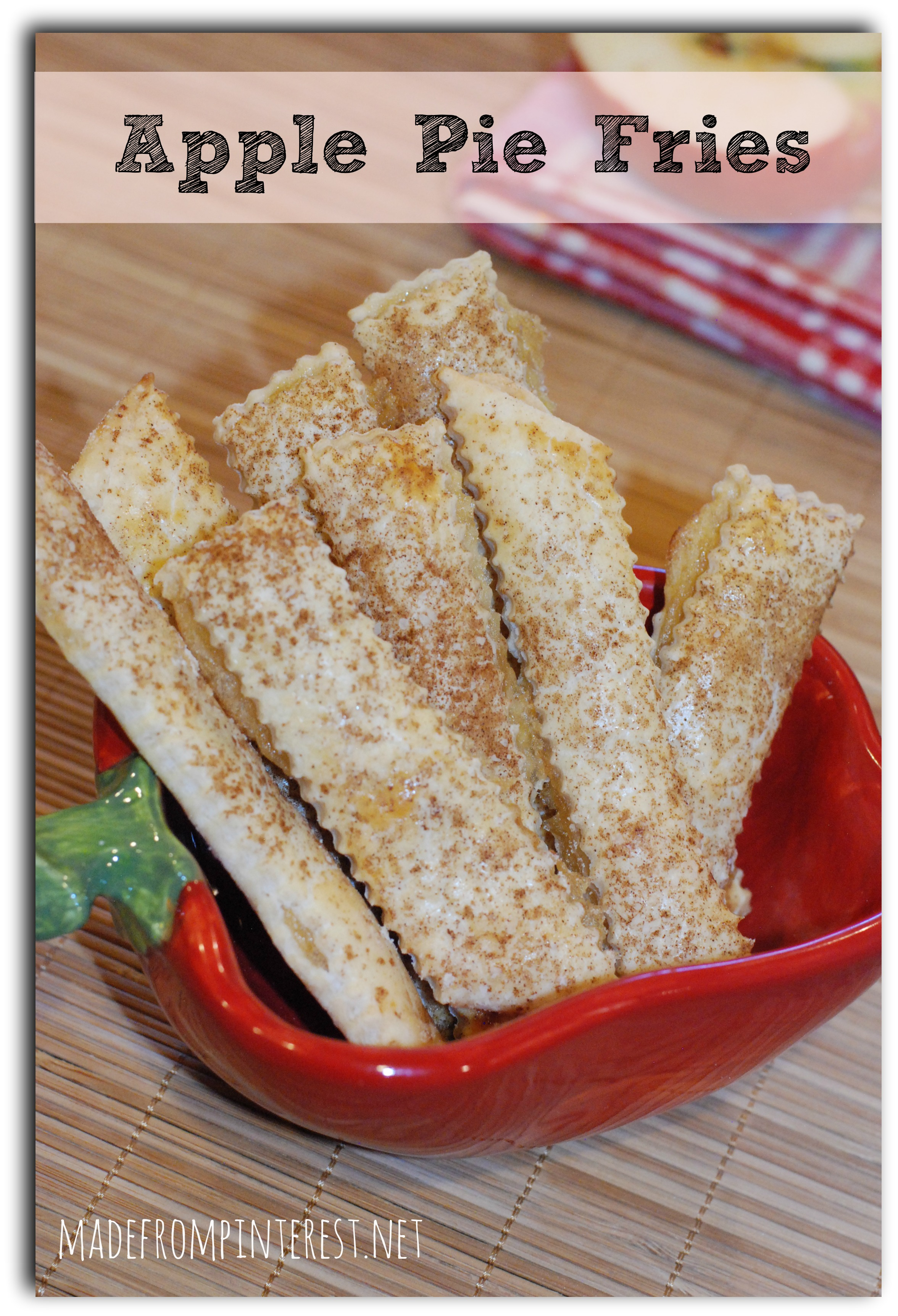 Apple Pie Fries - Made From Pinterest