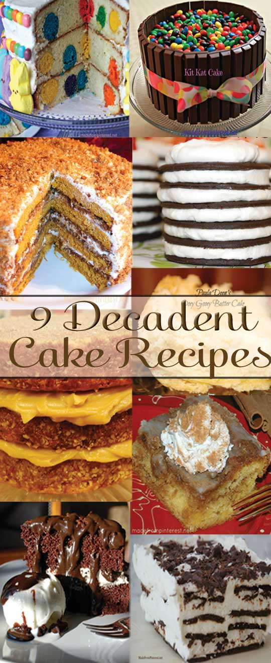 9 Decadent Cake Recipes - We baked and tested each of these cakes.....Every cake totally ROCKS!