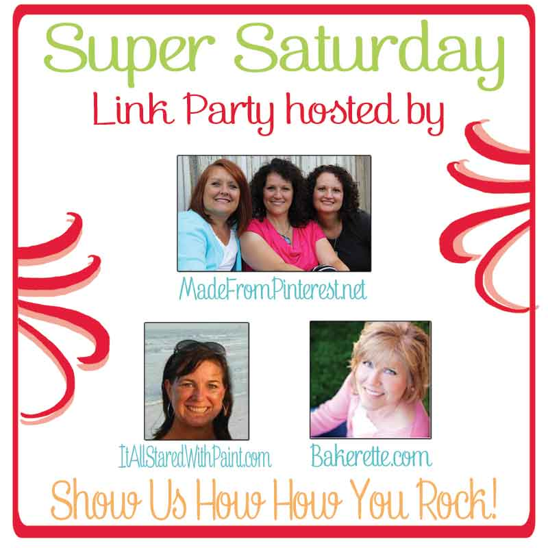 Super Saturday Link Party - Made From Pinterest, Bakerette and It all Started with Paint #Link Party