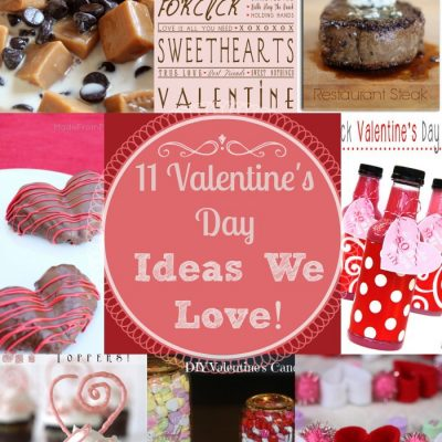 11 Valentine's Day Ideas We Love!