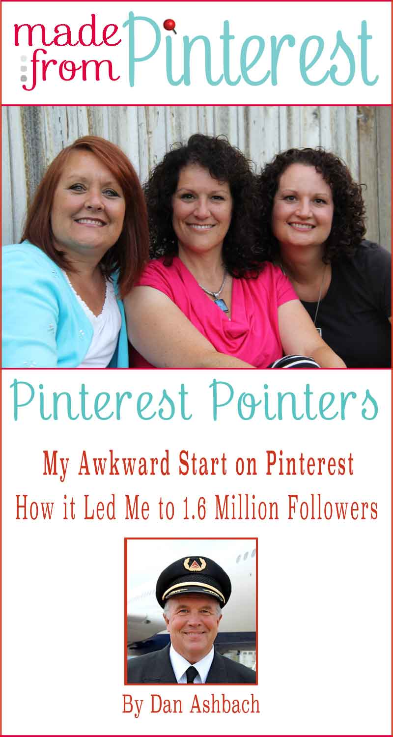 Made From Pinterest - Pinterest Pointers - How My Awkward Start on Pinterest Led Me to 1.6 Million Followers by Dan Ashbach #Pinterest #Dan Ashbach