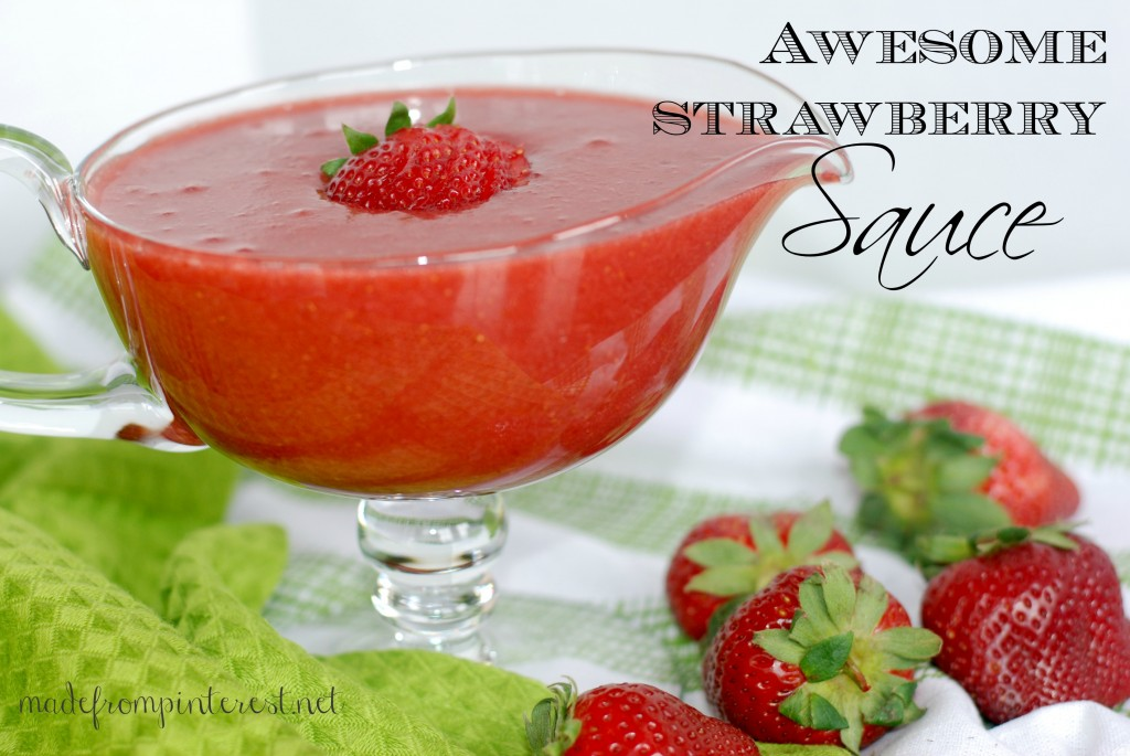 Awesome Strawberry Sauce.  So many great uses but my favorite is using it to make Strawberry Lemonade