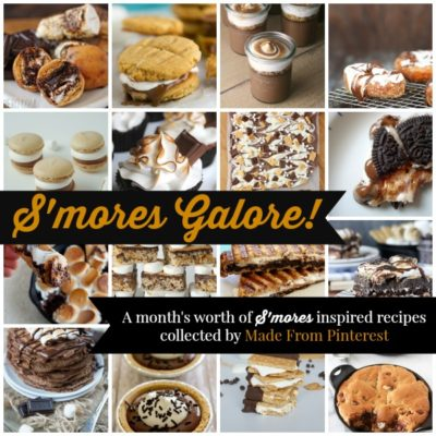 S'mores Galore! 33 S'mores Inspired Recipes