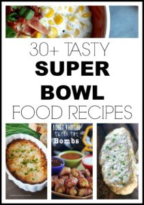 30+ Tasty Super Bowl Food Recipes that you are going to want to remember for the big game!