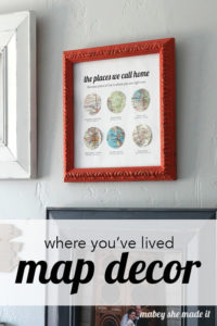 The Places You've Lived Map Decor | Mabey She Made It