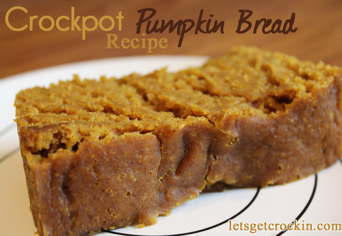 Crockpot Pumpkin Bread? Love using the crock pot, especially for desserts.