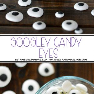Candy Googley Eyes Recipe - TGIF - This Grandma is Fun