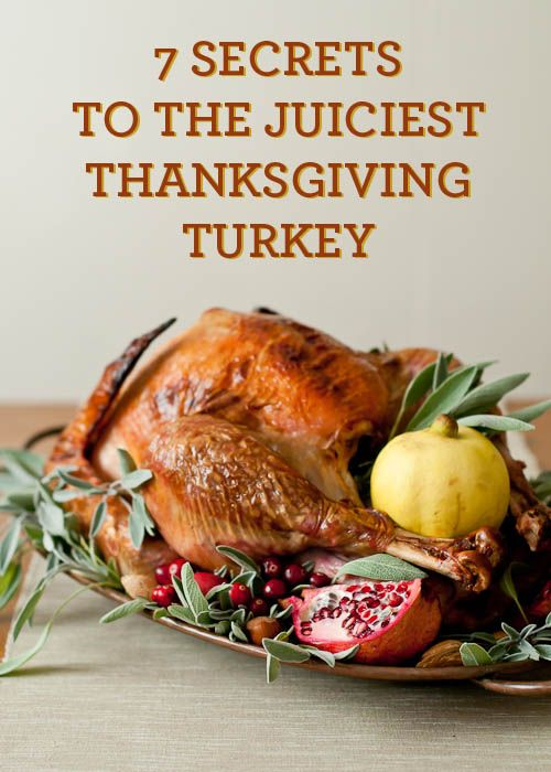 7 Secrets for the juiciest turkey for Thanksgiving.