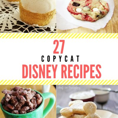 27 Copycat Disney Recipes