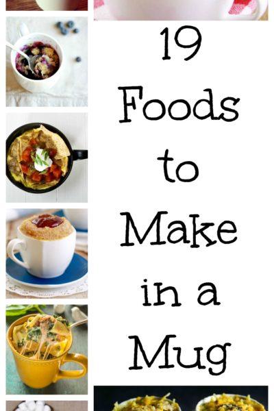 19 Foods To Make In A Mug!