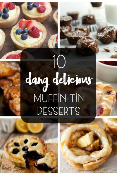 10 Dang Delicious Muffin-Tin Desserts