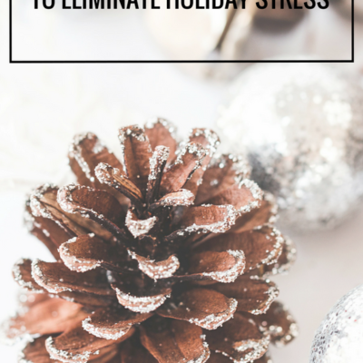 7 Easy Ways to Eliminate Holiday Stress