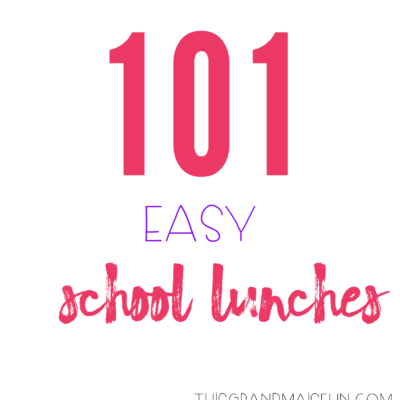 101 Easy School Lunches
