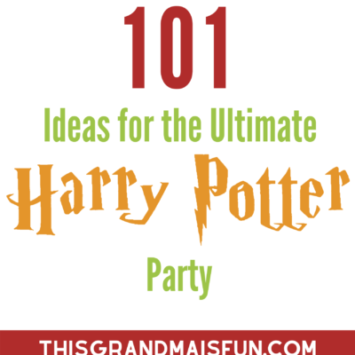 101 Ideas for the Ultimate Harry Potter Party