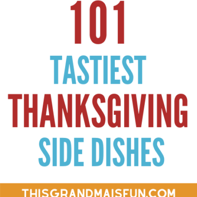 101 Tastiest Side Dishes for Thanksgiving