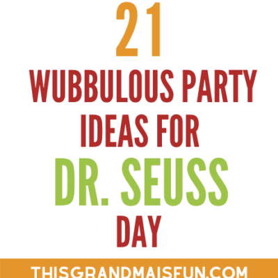21 Wubbulous Party Ideas for Dr. Seuss Day