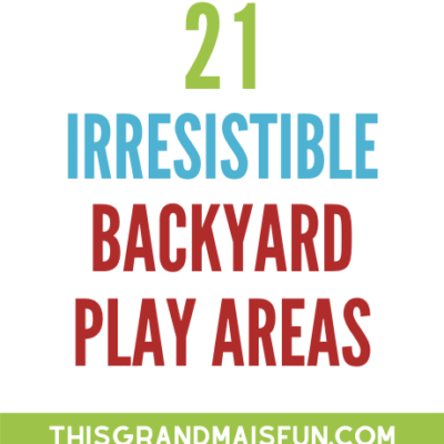 21 Irresistible Backyard Play Areas