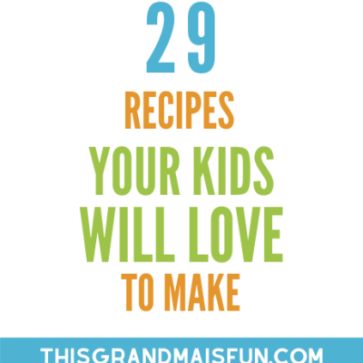 29 Recipes Your Kids Will Love To Make!